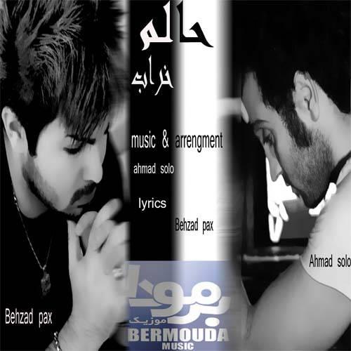 Behzad Pax & Ahmad Solo - Halam kharabe